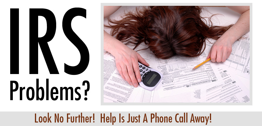 IRS Problems! Look no further! Help is a phone call away!